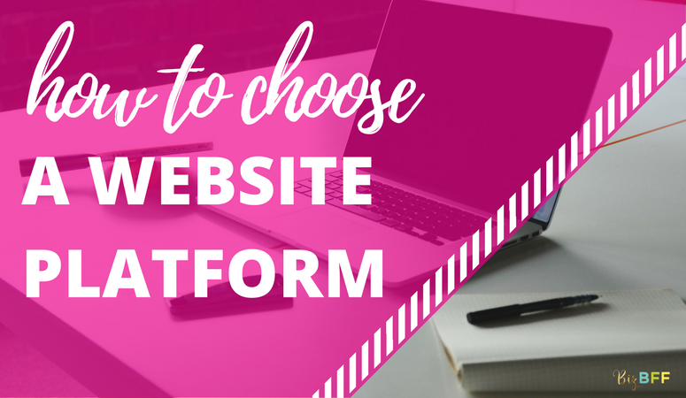 How to choose the right website platform for you and your business