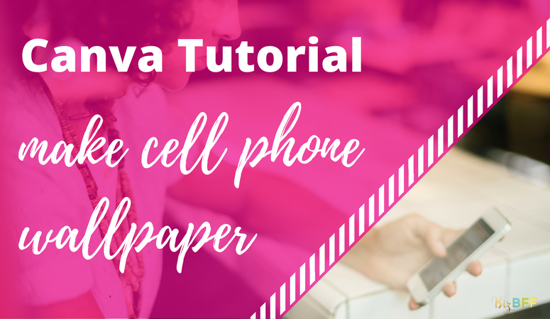 How to make a cell phone wallpaper background in Canva