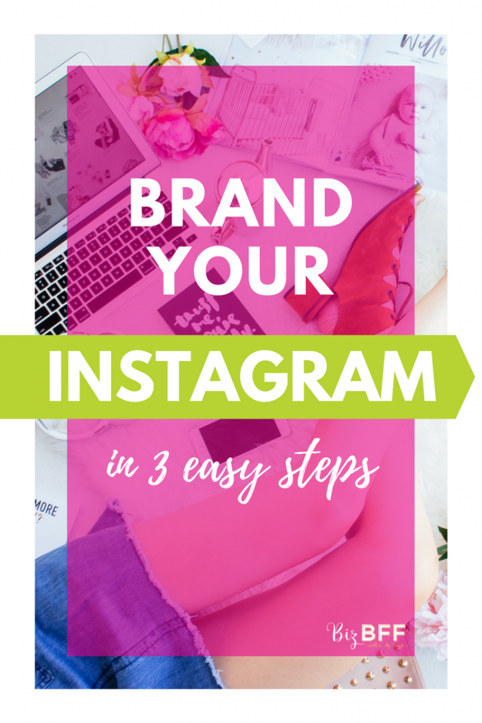 how to brand your instagram in 3 easy steps by biz bff