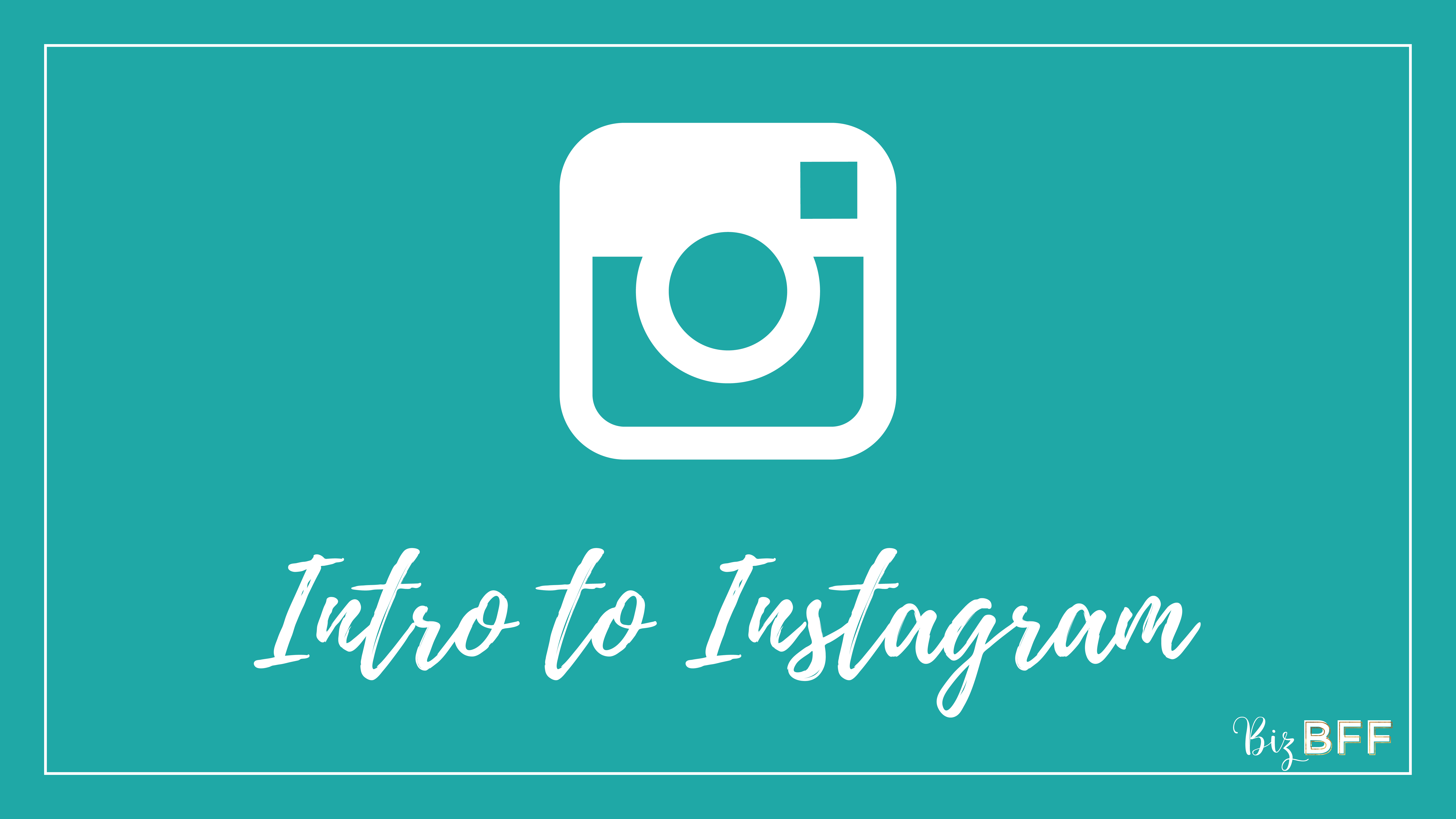 Intro to Instagram Course by Biz BFF