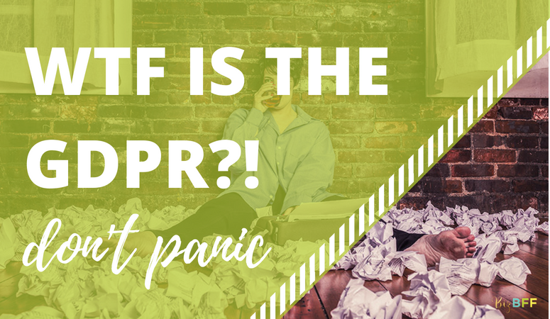 WTF is GDPR and how to comply without freaking out