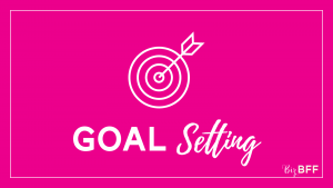 GOAL Setting and achieving with Biz BFF